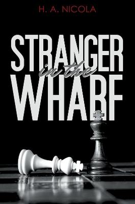 Stranger in the Wharf by H. A. Nicola