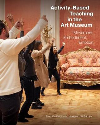 Activity-Based Teaching in the Art Museum - Movement, Embodiment, Emotion book