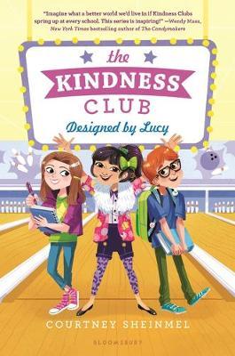 Kindness Club: Designed by Lucy by Courtney Sheinmel