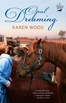Opal Dreaming (Diamond Spirit 3) by Karen Wood