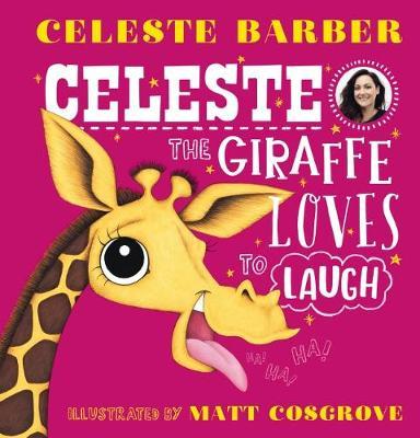 Celeste Giraffe Loves to Laugh by Celeste Barber
