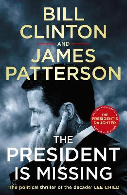 The The President is Missing: The political thriller of the decade by President Bill Clinton