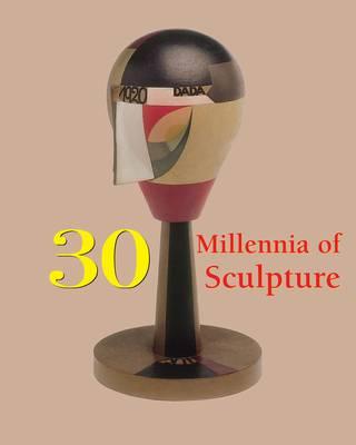 30 Millennia of Sculpture by Joseph Manca