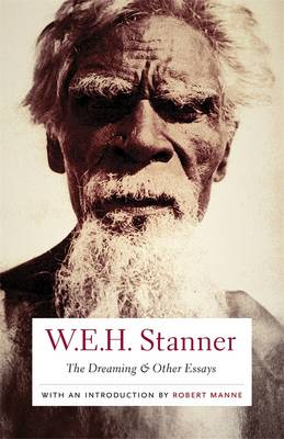 The Dreaming And Other Essays by W. E. H. Stanner