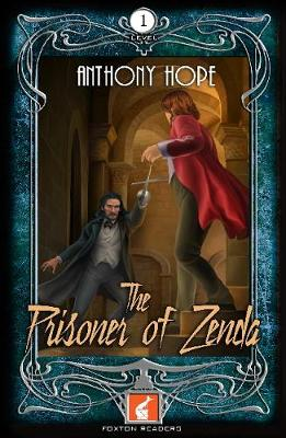 The Prisoner of Zenda Foxton Reader Level 1 (400 headwords A1/A2) by Anthony Hope