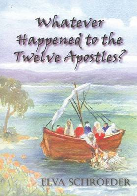 Whatever Happened to the Twelve Apostles book