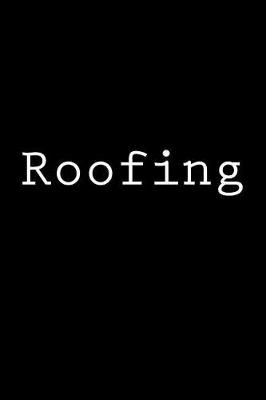 Roofing by Wild Pages Press
