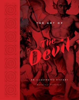 The Art of the Devil: An Illustrated History by Demetrio Paparoni