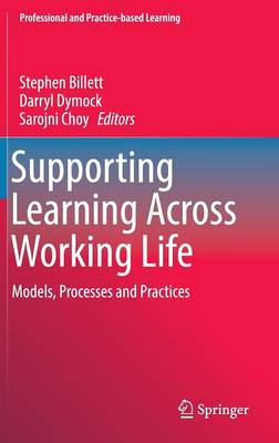 Supporting Learning Across Working Life by Darryl Dymock