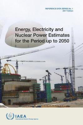 Energy, Electricity & Nuclear Power Estimates for the Period Up to 2050 by International Atomic Energy Agency