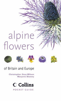 Alpine Flowers of Britain and Europe by Marjorie Blamey
