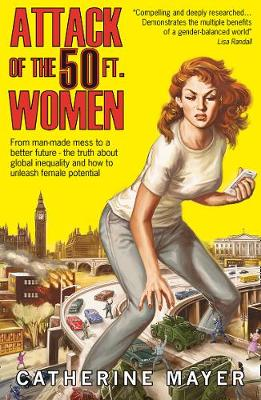 Attack of the 50 Ft. Women by Catherine Mayer