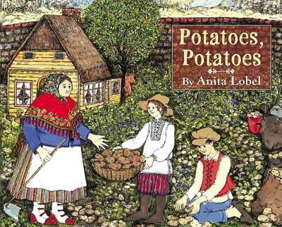 Potatoes Potatoes by Anita Lobel