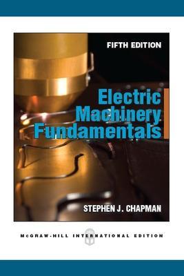 ELECTRIC MACHINERY FUNDAMENTALS by Chapman