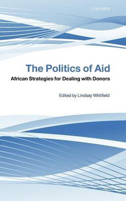 The Politics of Aid: African Strategies for Dealing with Donors book