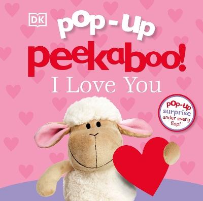 Pop-Up Peekaboo! I Love You book