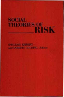 Social Theories of Risk by Sheldon Krimsky