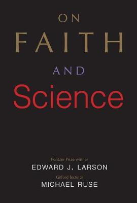 On Faith and Science by Edward J. Larson