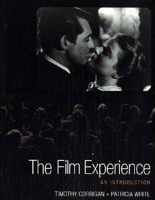 The Film Experience an Introduction with Reference Card by Timothy Corrigan