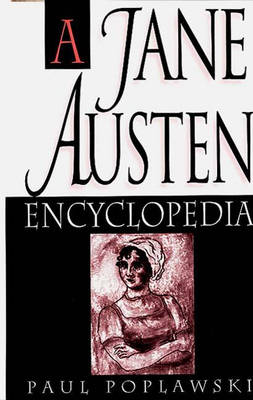 A Jane Austen Encyclopedia by Paul Poplawski