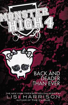 Monster High: Back and Deader Than Ever by Lisi Harrison
