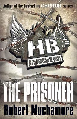 Henderson's Boys: The Prisoner by Robert Muchamore