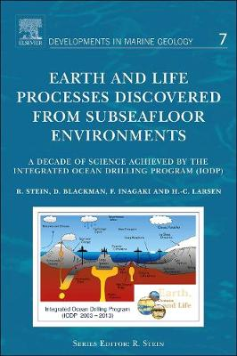 Earth and Life Processes Discovered from Subseafloor Environments  Volume 7 by Ruediger Stein