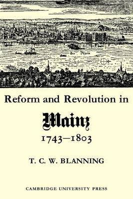 Reform and Revolution in Mainz 1743-1803 book