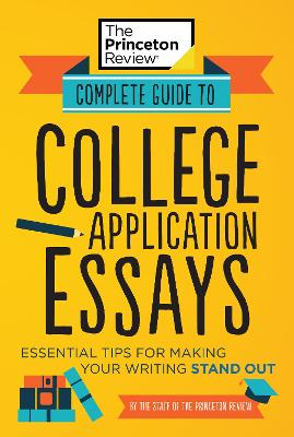 Complete Guide to College Application Essays book