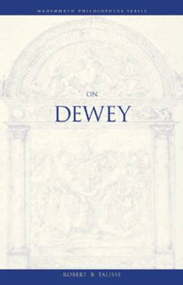On Dewey: The Reconstruction of Philosophy by Robert B. Talisse