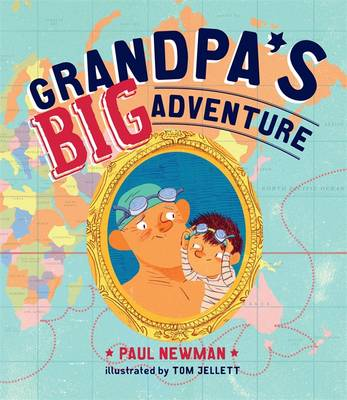 Grandpa's Big Adventure by Paul Newman