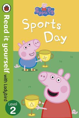 Peppa Pig: Sports Day - Read it yourself with Ladybird book