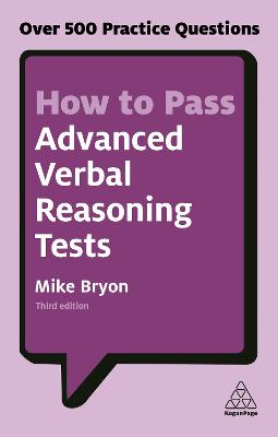 How to Pass Advanced Verbal Reasoning Tests by Mike Bryon