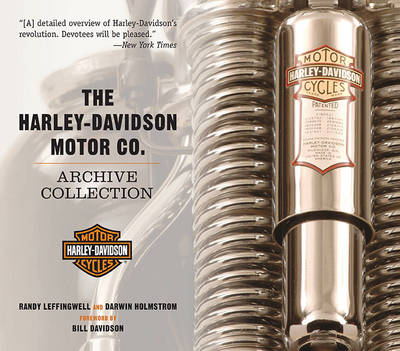 The Harley-Davidson Motor Co. Archive Collection by Randy Leffingwell