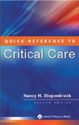 Quick Reference to Critical Care: Evaluation and Treatment of Common Cardiovascular Disorders by Nancy H. Diepenbrock