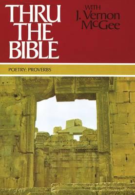 Proverbs Through Malachi by Dr J Vernon McGee