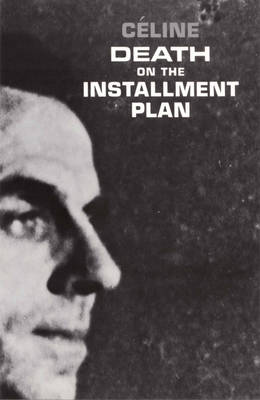 Death on the Installment Plan by Louis-Ferdinand Celine
