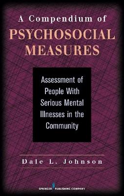 A Compendium of Psychosocial Measures by Dale L. Johnson
