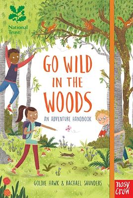 National Trust: Go Wild in the Woods by Goldie Hawk
