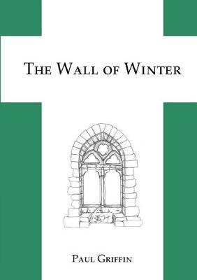 The Wall of Winter by Paul Griffin
