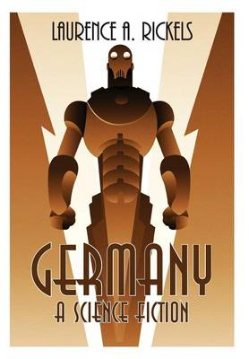 Germany: A Science Fiction by Laurence A. Rickels