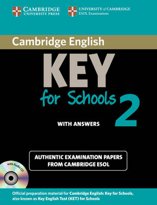 KET Practice Tests: Cambridge English Key for Schools 2 Self-study Pack (Student's Book with Answers and Audio CD): Authentic Examination Papers from Cambridge ESOL by Cambridge ESOL