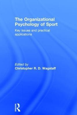 Organizational Psychology of Sport by Christopher Wagstaff