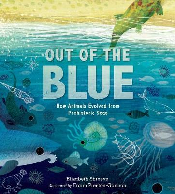 Out of the Blue: How Animals Evolved from Prehistoric Seas book