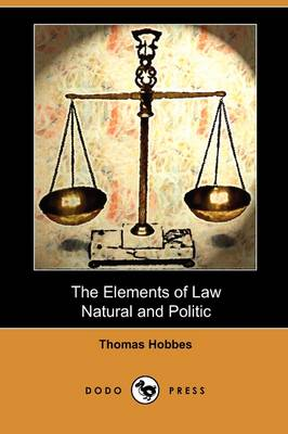 Elements of Law, Natural and Politic (Dodo Press) book