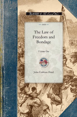 Law of Freedom and Bondage in the Un: Volume One by John Hurd, II