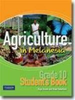 Agriculture in Melanesia Grade 10 by Brian Robertson