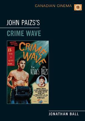 John Paizs's  Crime Wave by Jonathan Ball