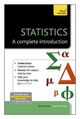 Statistics - A Complete Introduction: Teach Yourself by Alan Graham