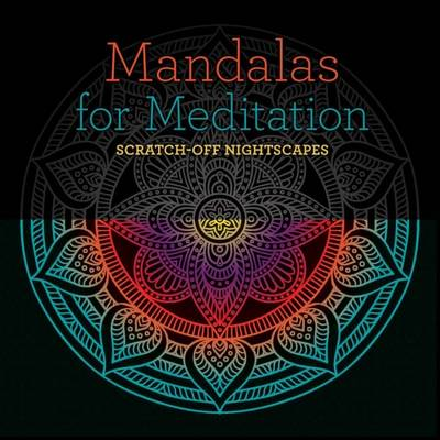 Mandalas for Meditation: Scratch-Off NightScapes by Lark Crafts